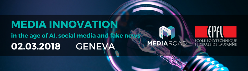 Media Innovation in the age of AI, social media and fake news
