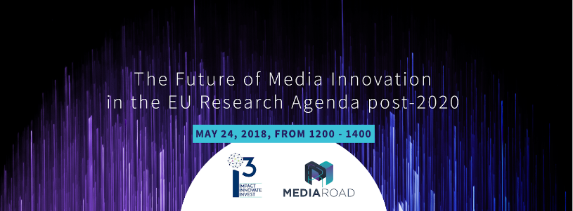 The Future of Media Innovation in the EU Research Agenda post-2020